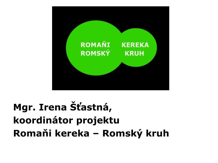 Mgr. Irena Šťastná,