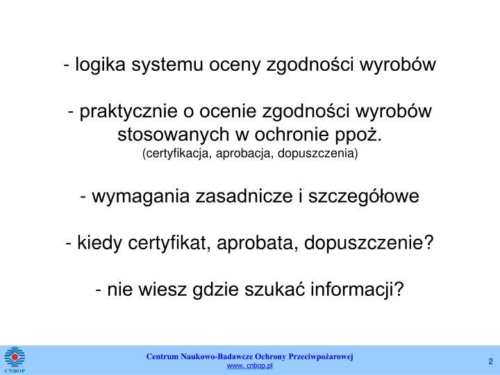 - logika systemu oceny zgodności wyrobów