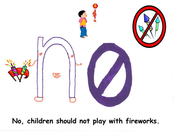 No, children should not play with fireworks.