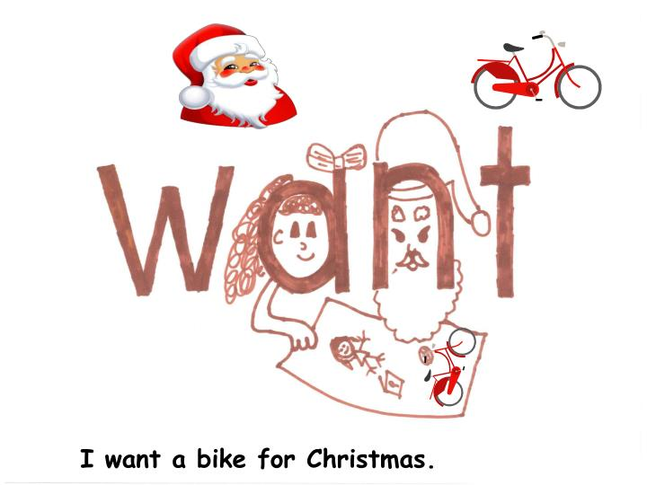 I want a bike for Christmas.