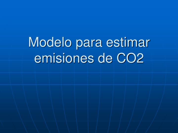 Modelo para estimar emisiones de CO2