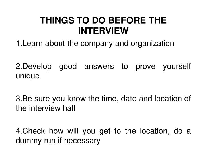 THINGS TO DO BEFORE THE INTERVIEW