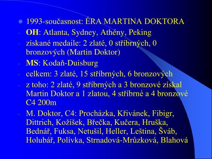1993-souasnost: RA MARTINA DOKTORA
