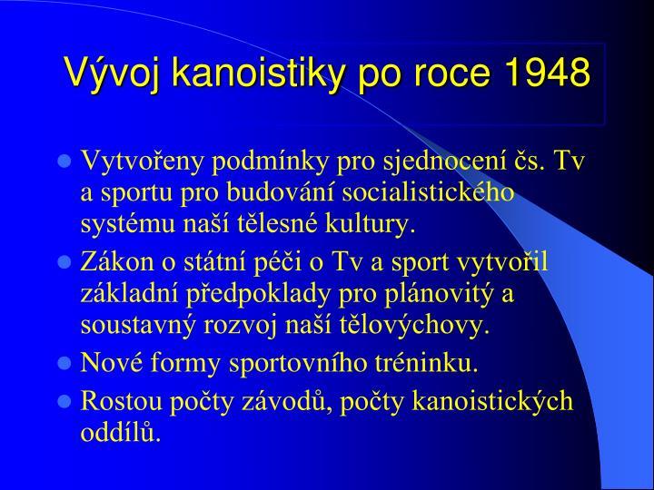 Vvoj kanoistiky po roce 1948