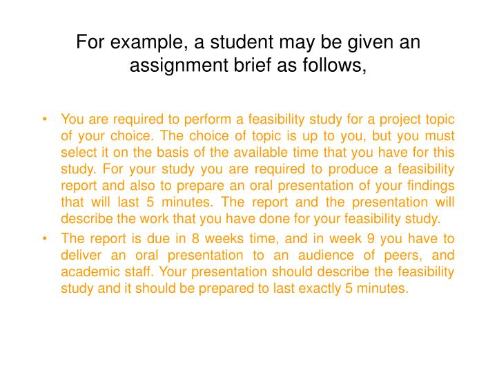 For example, a student may be given an assignment brief as follows,
