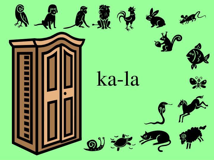 ka-la