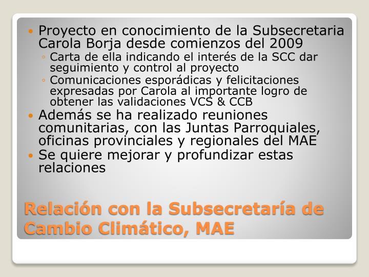 Proyecto en conocimiento de la Subsecretaria Carola Borja desde comienzos del 2009