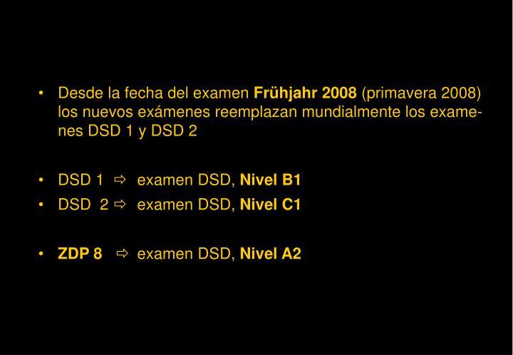 Desde la fecha del examen