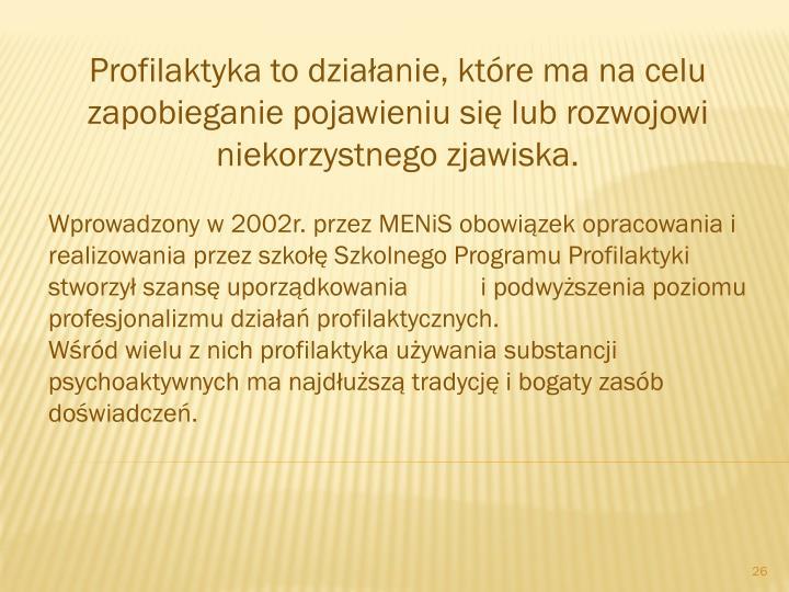 Wprowadzony w 2002r. przez