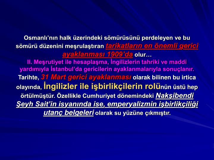 Osmanlı'nın halk üzerindeki sömürüsünü perdeleyen ve bu sömürü düzenini meşrulaştıran