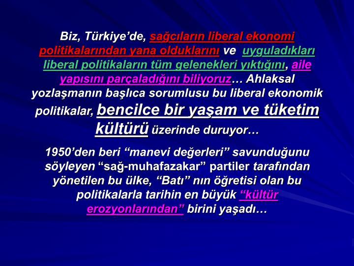 Biz, Türkiye'de,