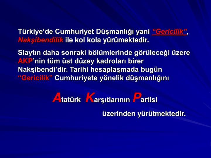 Türkiye'de Cumhuriyet Düşmanlığı yani