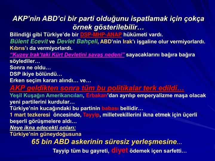 AKP'nin ABD'ci bir parti olduğunu ispatlamak için çokça örnek gösterilebilir…