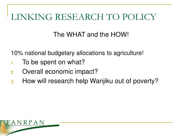 LINKING RESEARCH TO POLICY