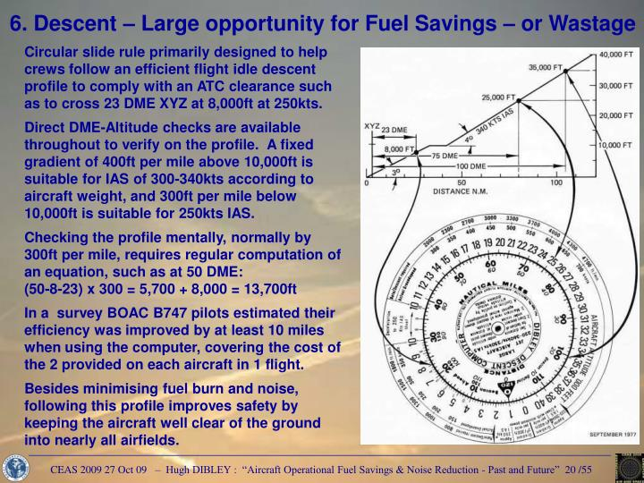 6. Descent – Large opportunity for Fuel Savings – or Wastage