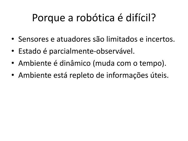 Porque a robótica é difícil?