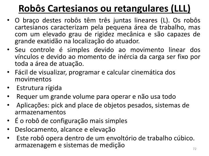 Robôs Cartesianos ou retangulares (
