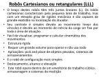 rob s cartesianos ou retangulares lll