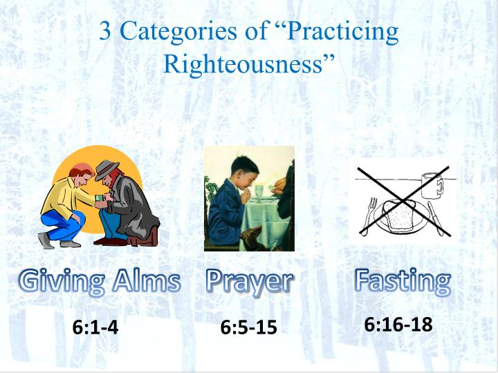 "3 Categories of ""Practicing Righteousness"""