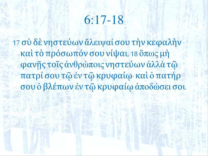6:17-18