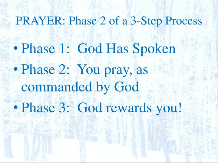 PRAYER: Phase 2 of a 3-Step Process