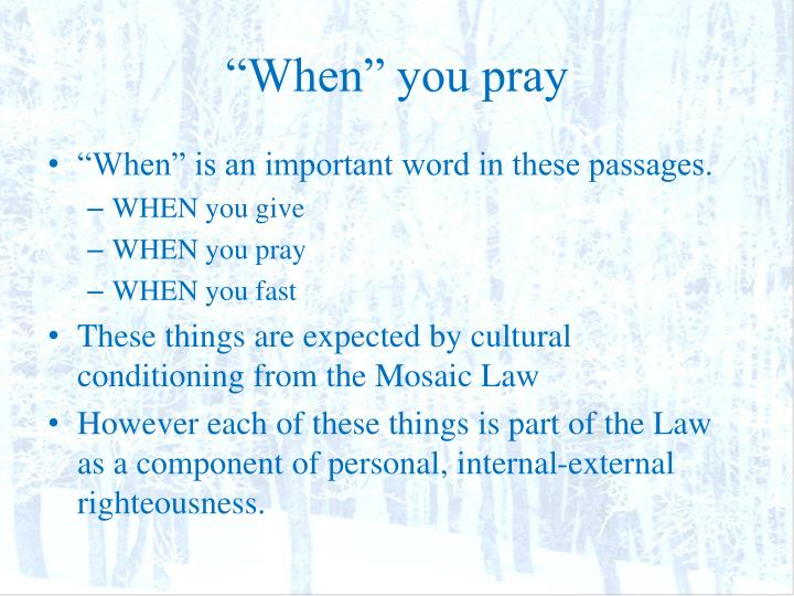 """When"" you pray"