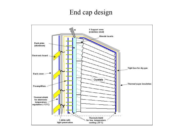 End cap design