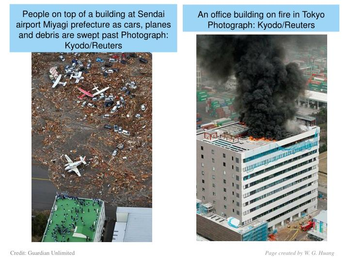 People on top of a building at Sendai airport Miyagi prefecture as cars, planes and debris are swept past Photograph: Kyodo/Reuters