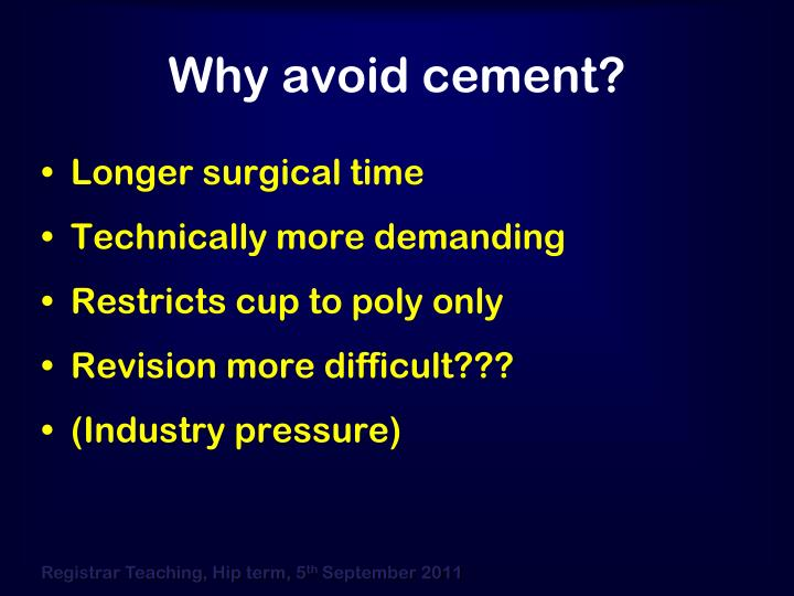 Why avoid cement?