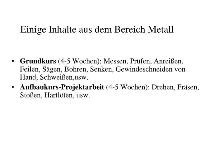 Einige Inhalte aus dem Bereich Metall