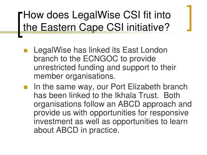 How does LegalWise CSI fit into the Eastern Cape CSI initiative?