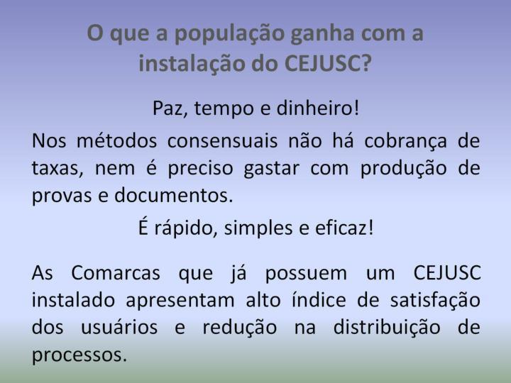 O que a população ganha com a instalação do CEJUSC?