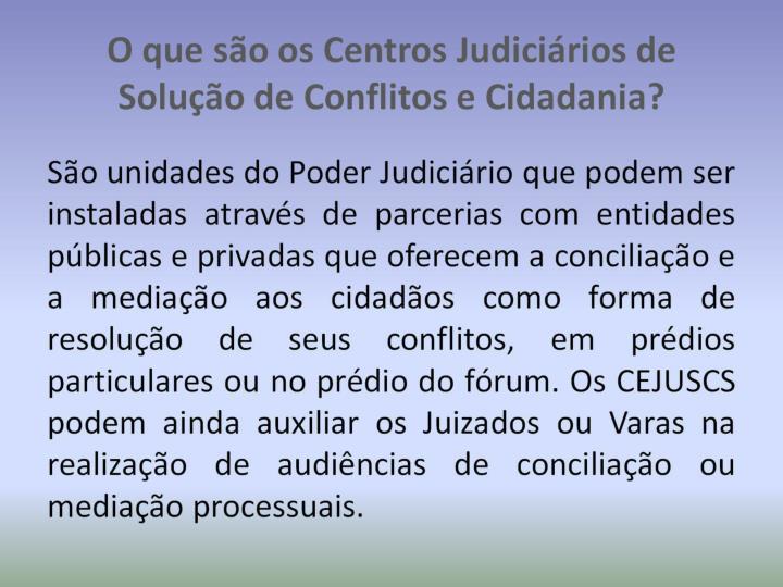 O que são os Centros Judiciários de Solução de Conflitos e Cidadania?