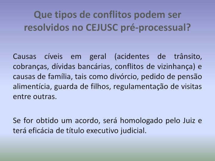 Que tipos de conflitos podem ser resolvidos no CEJUSC pré-processual?