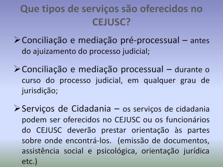 Que tipos de serviços são oferecidos no CEJUSC?