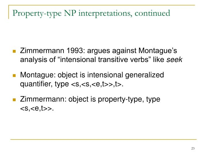 Property-type NP interpretations, continued