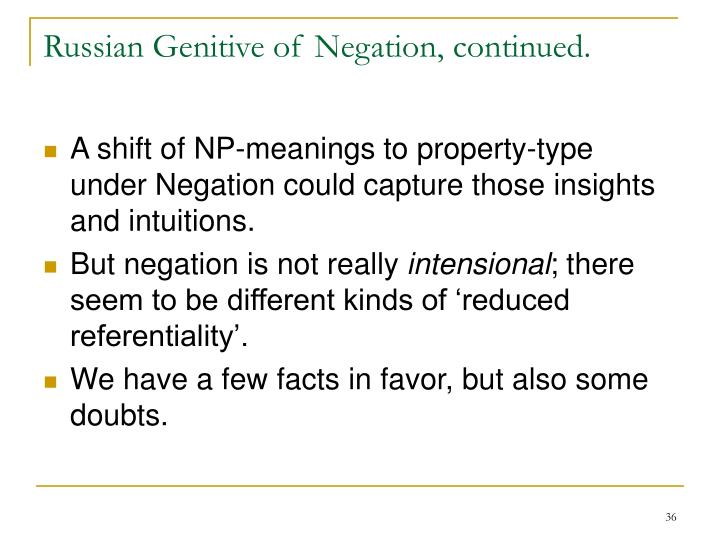 Russian Genitive of Negation, continued.
