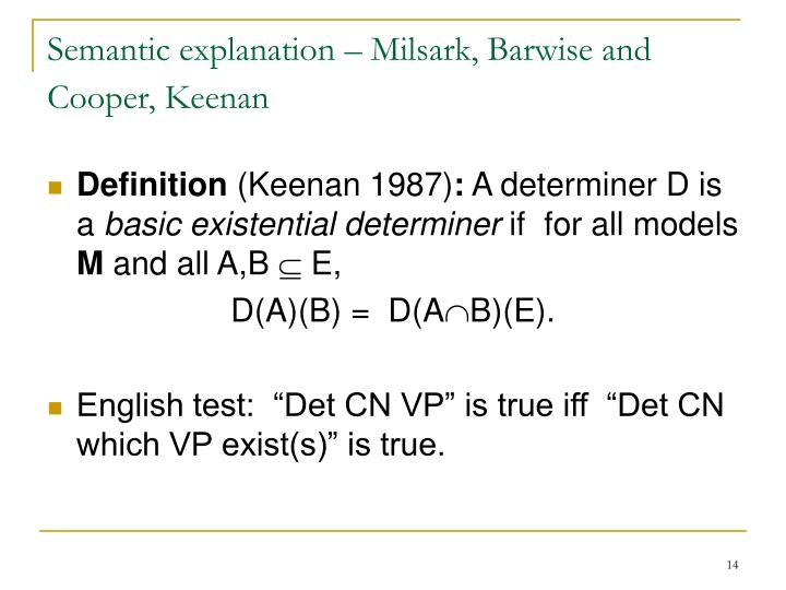 Semantic explanation – Milsark, Barwise and Cooper, Keenan
