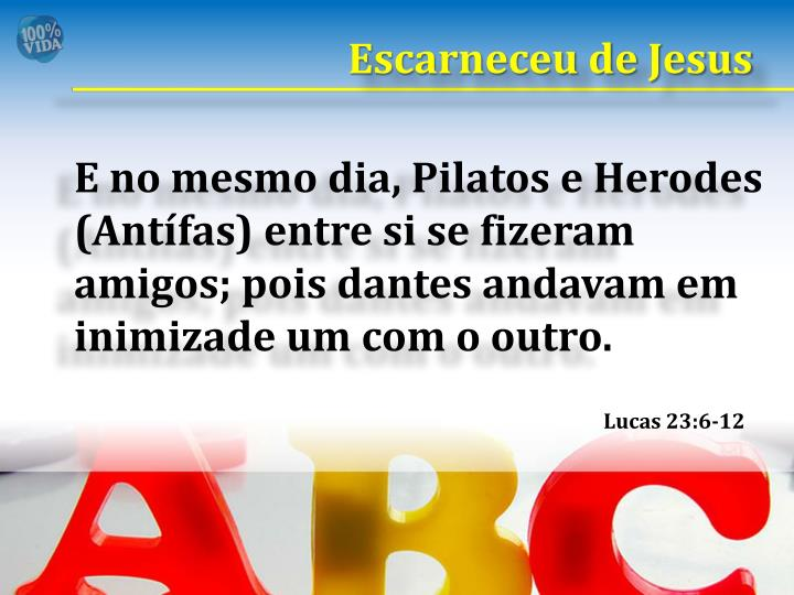 Escarneceu de Jesus