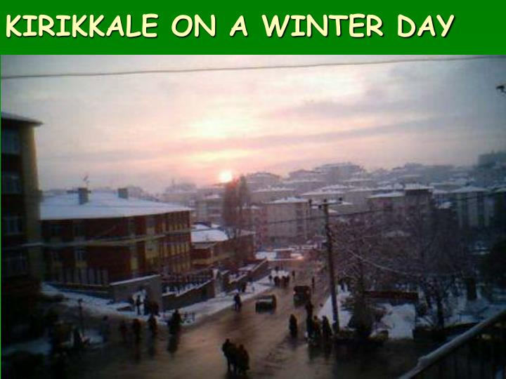 KIRIKKALE ON A WINTER DAY