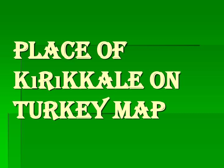 Place of k r kkale on turkey map