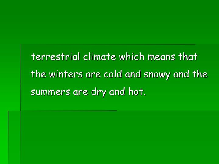 terrestrial climate which means that the