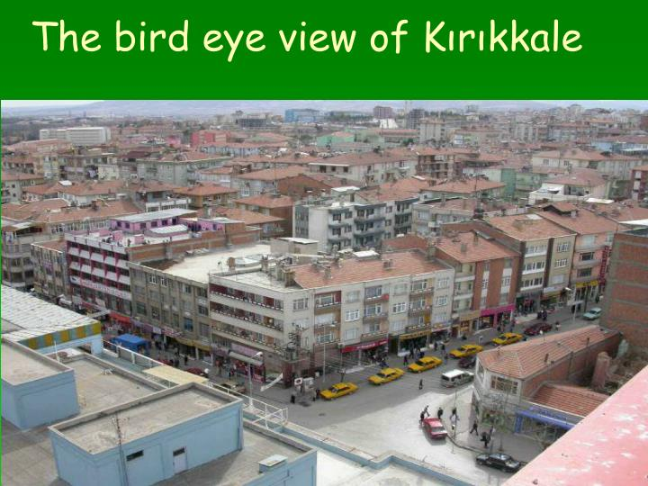 The bird eye view of Kırıkkale