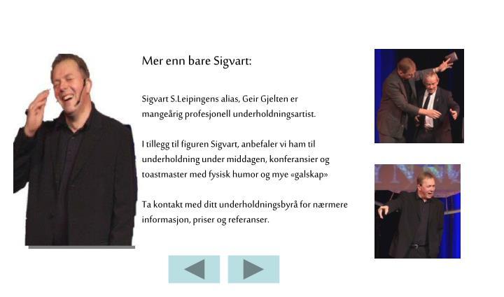 Mer enn bare Sigvart: