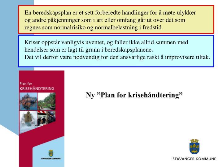 En beredskapsplan er et sett forberedte handlinger for å møte ulykker