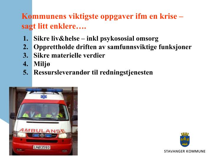 Kommunens viktigste oppgaver ifm en krise –