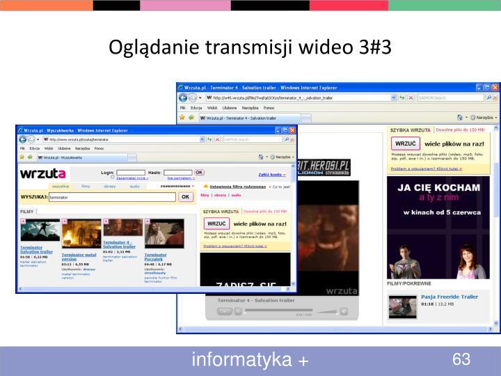 Oglądanie transmisji wideo 3#3