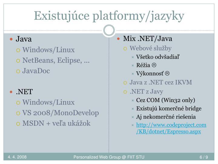 Existujúce platformy/jazyky