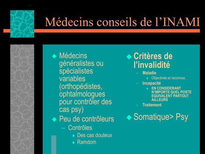 Médecins généralistes ou spécialistes variables (orthopédistes, ophtalmologues pour contrôler des cas psy)
