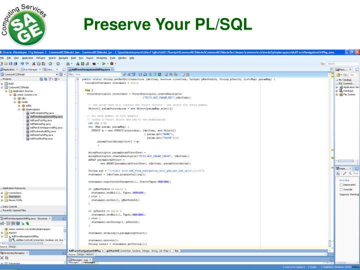 Preserve Your PL/SQL